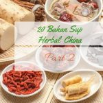 20 Bahan Sup Herbal China Part 2