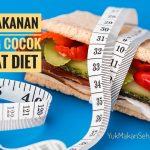 6 Makanan Yang Cocok Buat Diet
